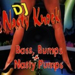 Bass, Bumps & Nasty Pumps